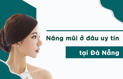 địa chỉ nâng mũi uy tín tại Đà Nẵng