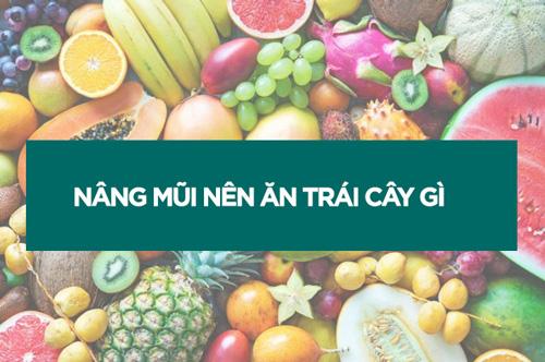 nâng mũi nên ăn trái cây gì?