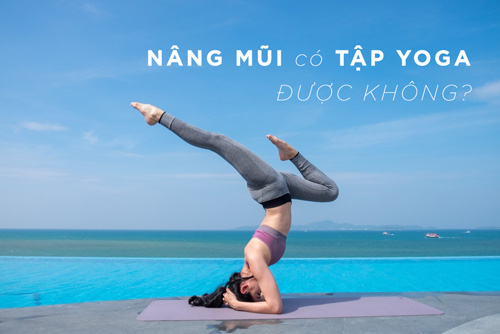 nâng mũi có tập yoga được không