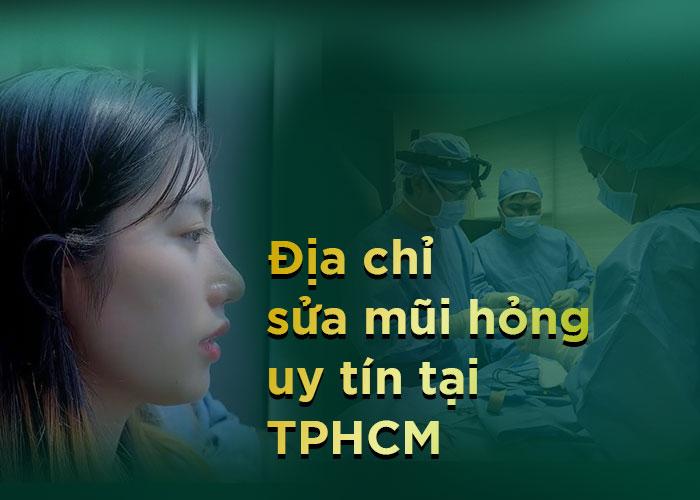 Địa chỉ sửa mũi hỏng uy tín tại TPHCM